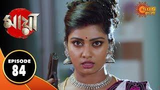 Maya- Episode 84 | 19th Nov  2019 | Sun Bangla TV Serial | Bengali Serial