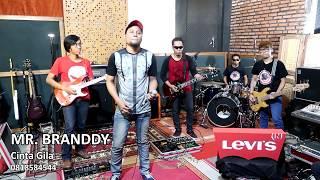 Video MR. BRANDDY - Cinta Gila download MP3, 3GP, MP4, WEBM, AVI, FLV November 2018