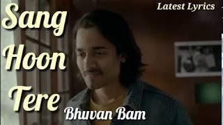 Sang Hoon Tere - Bhuvan Bam | Lyrics