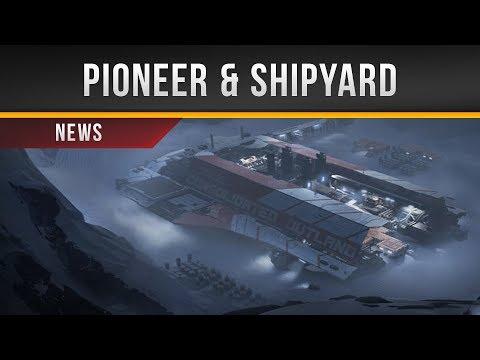 ✖ Star Citizen » Pioneer & Shipyard