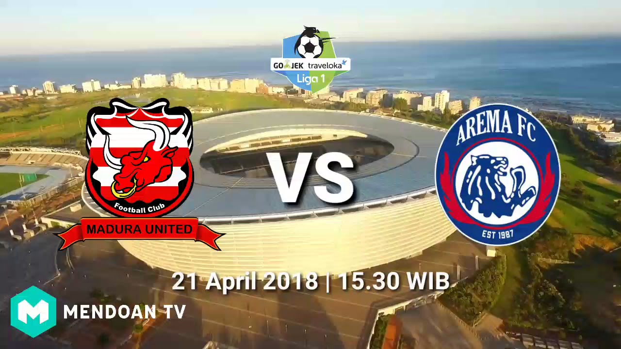 Live Streaming Link Madura United Vs Arema Fc Liga Gojek Traveloka 21 04 2018 Hd Youtube