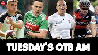 LIVE | OTB AM | Mike Tindall, David Brady talks Andy Moran, Porter, Irish in the PL, Nico Roche