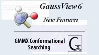 GaussView 6 New Features: GMMX Conformational Searching