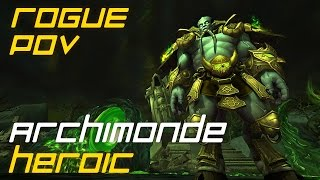 Exploit vs. Archimonde Heroic (Архимонд Героик) - Hellfire Citadel - Rogue PoV