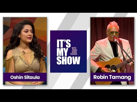 It's my show with Suraj Singh Thakuri | Robin Tamang & Oshin Sitaula