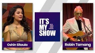 Robin Tamang & Oshin Sitaula | It's my show with Suraj Singh Thakuri | 13 January 2018