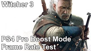 The Witcher 3 PS4 Pro Boost Mode Frame Rate Test