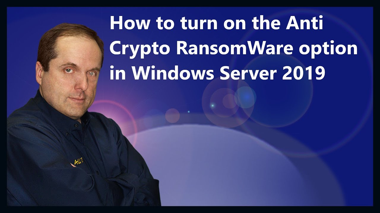 How to turn on the Anti Crypto RansomWare option in Windows Server 2019