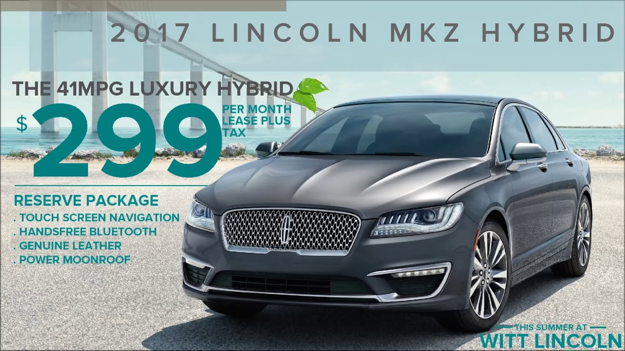 Lincoln Mkz Lease >> Get The 41mpg 2017 Lincoln Mkz Hybrid For Only 299 A Month Lease