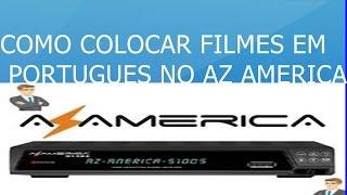 COMO COLOCAR FILMES EM PORTUGUES NO AZ AMERICA