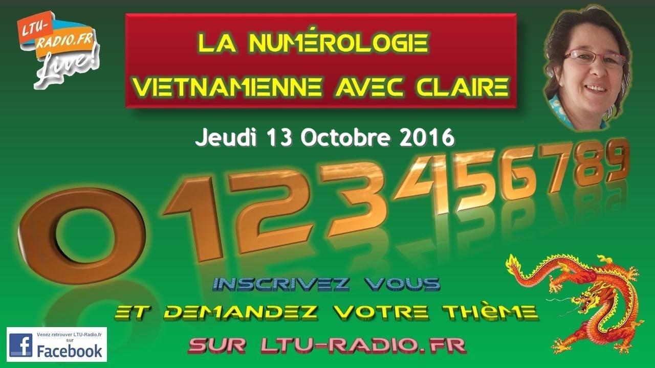 Numérologie vietnamienne avec Claire - votre thème sur ltu radio   13 10 2016