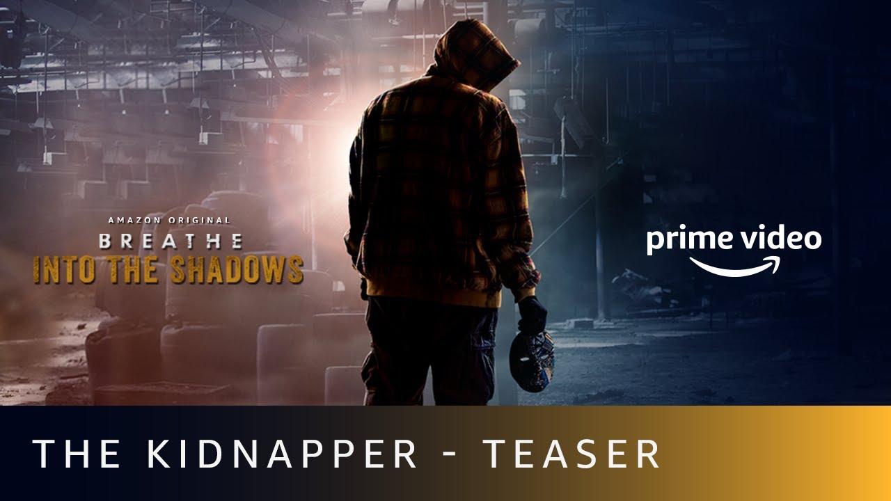 The Kidnapper - Teaser | Breathe - Into The Shadows | Amazon ...