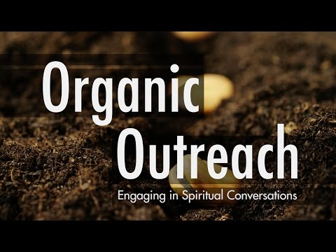 Organic Outreach Video Study, Chapter 11: Engaging in Spiritual Conversations - Kevin G. Harney