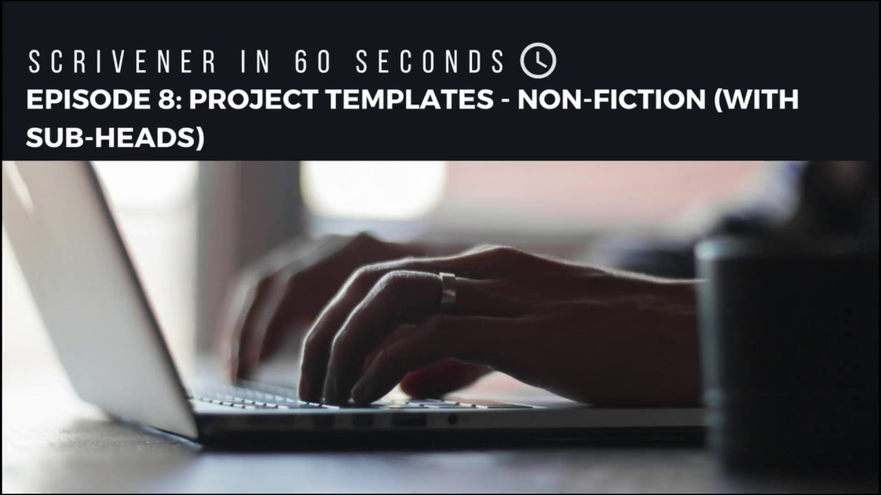 Scrivener in 60 seconds episode 8 non fiction with sub heads scrivener in 60 seconds episode 8 non fiction with sub heads project template pronofoot35fo Images