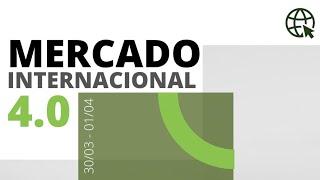 Mercado Internacional 4.0 - Dia 1