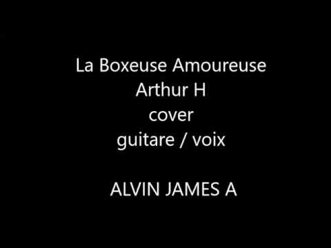la boxeuse amoureuse arthur h cover guitare youtube. Black Bedroom Furniture Sets. Home Design Ideas