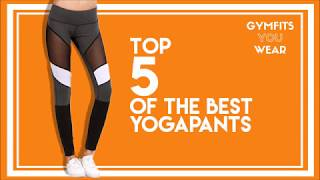 Top 5 of the best Yoga Pants 2017