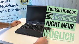 Fujitsu Lifebook E556 Netzbetrieb nicht mehr möglich