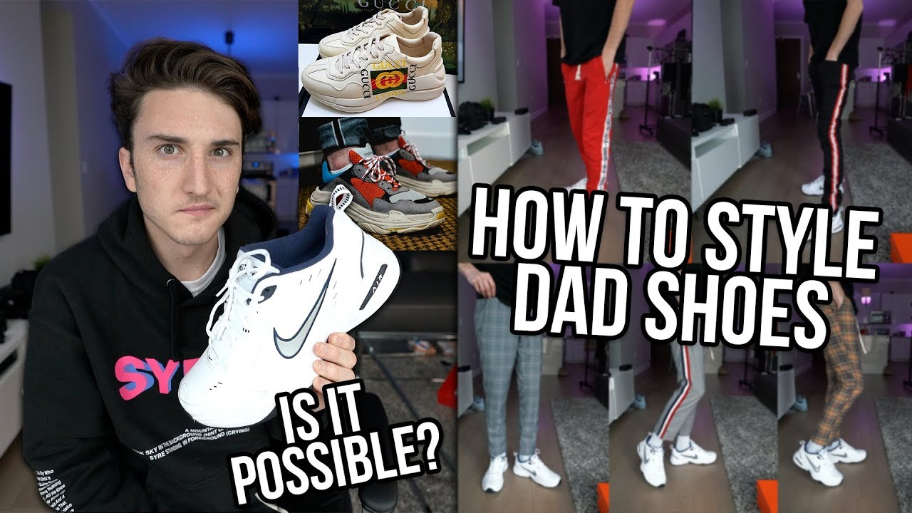 HOW TO STYLE DAD SHOES! (Biggest Trend Of 2018?!)