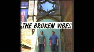 The Broken Vibes - Never Again
