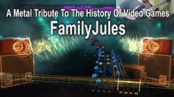A Metal Tribute To The History Of Video Games - FamilyJules - 94% CDLC (Lead) [REQUEST]