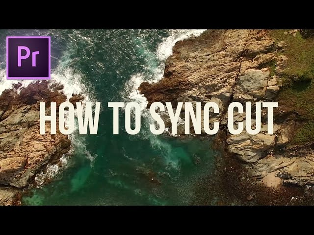 How to Edit to the Beat | Cut & Sync Footage to Music in Adobe Premiere Pro CC for a Cinematic Feel