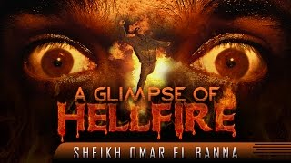 A Glimpse Of Hellfire ᴴᴰ ┇ Powerful Reminder ┇ by Sheikh Omar El Banna ┇ TDR Production ┇