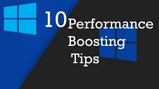 Windows 10 Performance Boosting Tips
