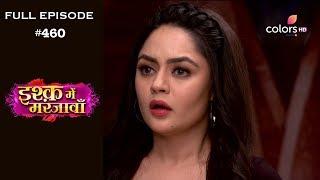 Ishq Mein Marjawan - 7th June 2019 - इश्क़ में मरजावाँ - Full Episode