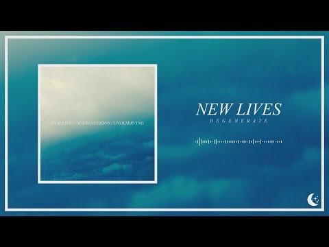 New Lives - Degenerate