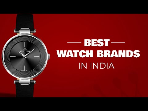Best Watch Brands In India 2020 | Top Brands For Watches | Affordable Watch Brands In India