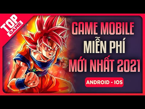 Top Game Mobile Mới Miễn Phí Hay Nhất Có Thể Chơi 2021 | Android – IOS