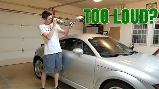 making a audi tt even louder no mufflers