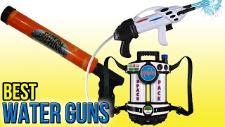 10 Best Water Guns 2016