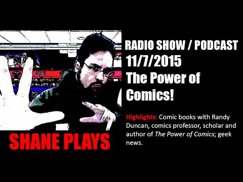 The Power of Comics! - Shane Plays Radio Podcast Ep. 24