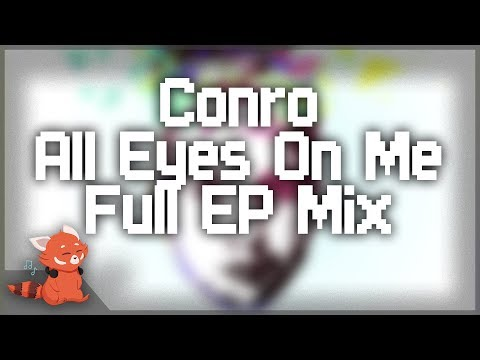 Conro - All Eyes On Me EP ~ [Full Album Mix]