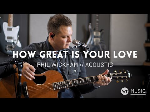 How Great Is Your Love - Phil Wickham - Acoustic cover