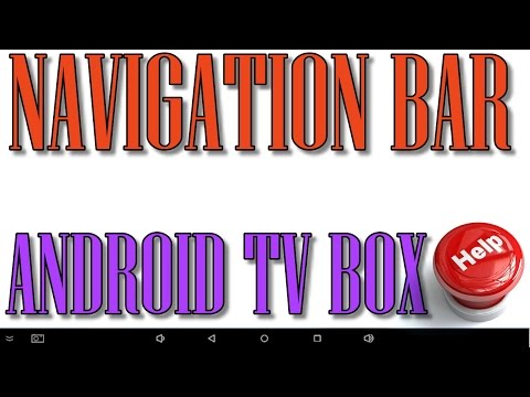 Navigation Bar Android Tv BOX The FIX!