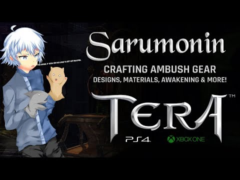 TERA [PS4/XB1] | Crafting Ambush Gear, Getting Designs, Awakening & More!