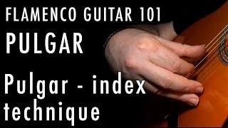 Flamenco Guitar 101 - 27 - Flamenco Pulgar - index technique