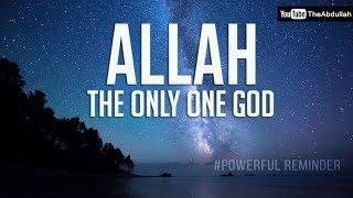 Video ALLAH the only one God download MP3, 3GP, MP4, WEBM, AVI, FLV Juni 2018