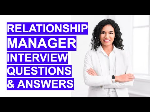 RELATIONSHIP MANAGER Interview Questions and ANSWERS ...