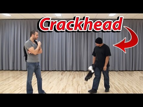 Dealing with a Crackhead - Self Defense