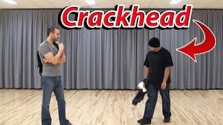 Dealing with a Crackhead - Self Defense