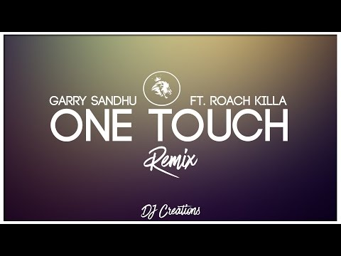 ONE TOUCH | Remix | Garry Sandhu ft Roach Killa | Dj Creations | Syco TM
