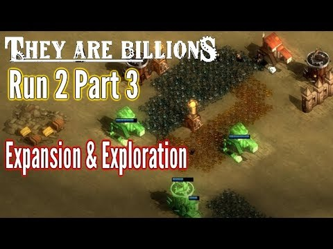 They Are Billions | Expansion & Exploring Time! | Run 2 - Part 3 | Gameplay