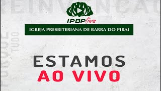 CULTO AO VIVO DA IPBP