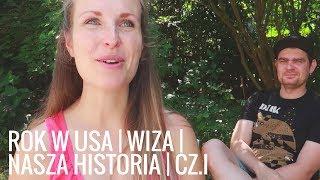 Życie W USA | Wiza - Nasza Historia| Pierwszy Rok Za Nami | Cz.I