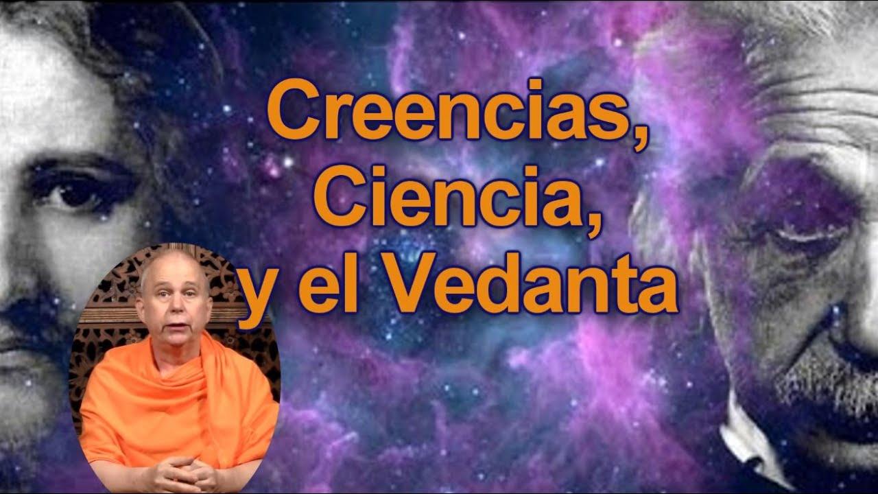 Diferencias entre Ciencia, Religion y el Vedanta - Swami Tadatmananda