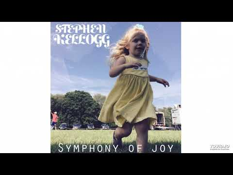 Stephen Kellogg: Symphony of Joy Mp3